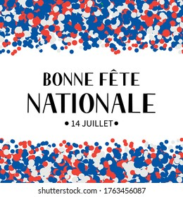Bonne Fete Nationale (Happy National Day in French) calligraphy hand lettering. Bastille Day holiday in France. Vector template for typography poster, banner, party invitation, greeting card, flyer.