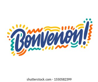 Bonvenon hand drawn vector lettering. Inspirational handwritten phrase in Esperanto - welcome. Hello quote sketch typography. Inscription for t shirts, posters, cards, label.