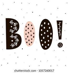 Boo! Lettering in Scandinavian style. Print with boo hand drawn text. Vector illustration
