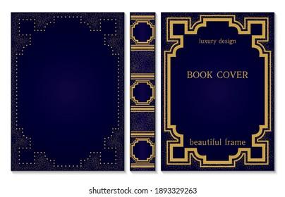 Book cover with spine of book. Sample design. Golden frame on dark blue background. Back and front pages. Border design for certificates and diploma. Vintage old framework. Vector illustration