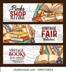 Bookshop or vintage rare books fair sketch banners. Vector old vintage literature books and retro writing stationery of inkwell and quill feather pen for rarity bookstore and ancient books design