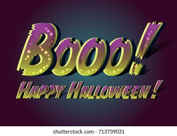 Booo! Happy Halloween! Happy Halloween Funny Card. Message Design. Scary Text with Zombie Colors. Dark Gradient Background for Horror Night Party. Greeting Saying, Banner, Poster. Treat your Friends!