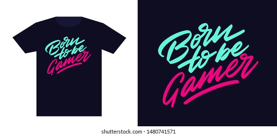 Born to be gamer. Print for t-shirt and apparel design. Fashion slogan for clothes. Vector illustration