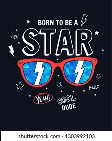 Born to be a star slogan graphic, with sequins on glasses vector illustration, for t-shirt prints and other uses.