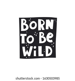 born to be wild. hand drawing lettering on a dark figure, decoration elements. Colorful vector illustration, flat style. typographic font, phrase. design for print, posters, banners