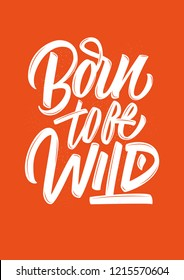 Born to be wild hand drawn vector lettering sign on red background