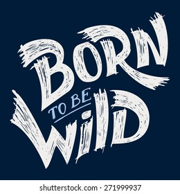 Born to be Wild, t-shirt typographic hand-lettering design