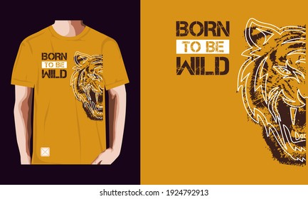born to be wild typography graphics for t-shirt. tiger Vector illustration.