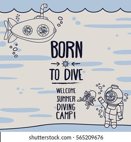 """""""Born to dive"""" poster, card with vintage submarine, diver and jellyfish, invitation to diving camp, retro vector illustration"""