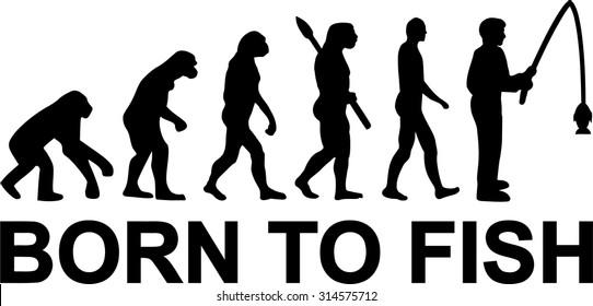 Born to fish Evolution Fisherman