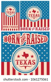 Born and Raised  Texas Collection, Vector EPS 10