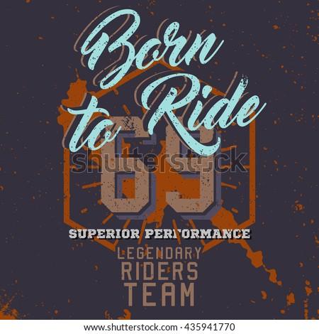 184b3b8d2 Born Ride Print Tshirt Motorcycle Badge Stock Vector (Royalty Free ...