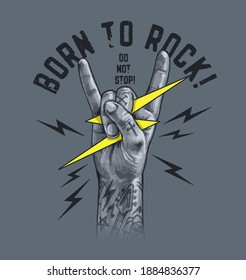 Born to rock slogan with Rock And Roll Finger Sign ,vector illustration for t-shirt.