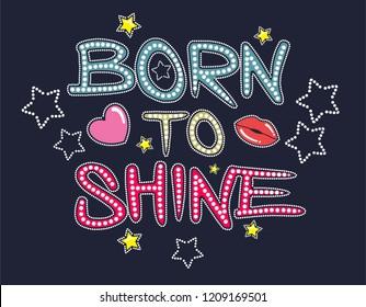 Born to shine slogan vector.