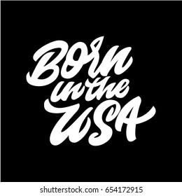 Born in the USA. Premium handmade vector lettering and calligraphy phrase. Vector illustration.