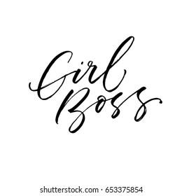 Boss girl card. Ink illustration. Modern brush calligraphy. Isolated on white background.