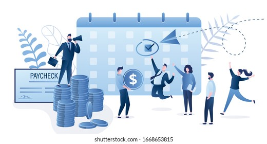 Boss pay salaries to employees. Payday calendar, calculator, paycheck and businessman use loudspeaker. Happy workers group getting paycheck cash. Funny business characters in trendy style. Vector