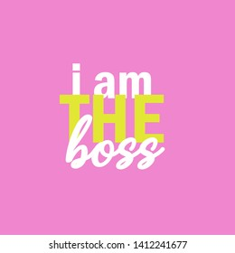 I am the boss quote, square background, typography