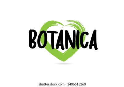 botanica text word with green love heart shape suitable for icon, badge or typography logo design