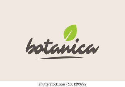 botanica word or text with green leaf. Handwritten lettering suitable for label, logo, badge, sticker or icon