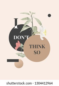 Botanical typographic poster, daffodil, Tropaeolum flowers and leaves with I don't think so lettering, vintage style