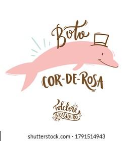 Boto Cor-De-Rosa. Pink Dolphin. Fantastic Creature of  Brazilian Folklore. Brazilian Portuguese Hand Lettering Calligraphy. Vector. Brazilian legends and tales.