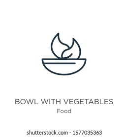 Bowl with vegetables icon. Thin linear bowl with vegetables outline icon isolated on white background from food collection. Line vector sign, symbol for web and mobile