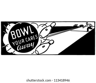 Bowl Your Cares Away - Retro Ad Art Banner