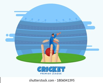 Bowler Player Throwing Ball Hit Wickets on Stadium View Background for Cricket Premier League.