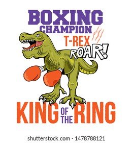 Boxing champion T-REX Tyrannosaurus Rex dino dinosaur king of the ring. Cartoon character illustration vector Isolated white background for trendy kid print design t shirt tee clothes sticker poster.