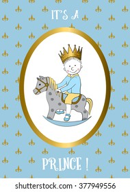 Its a boy card with small prince riding rocking horse. Baby shower invitation. Greeting card for the first birthday.