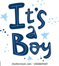 It's a boy flat hand drawn lettering. Gender reveal party vector greeting card. Baby shower, arrival celebration invitation card - Vector.