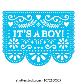 It's a boy Papel Picado vector design - Mexican folk art baby birth greeting card or baby shower invitation. Baby arrival decoration in blue. Cut out paper template with flowers and abstract shapes
