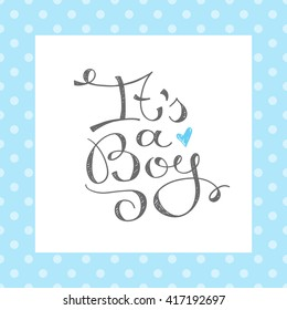 its a boy, vector text for baby shower card