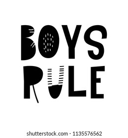 Boys rule - unique hand drawn nursery poster with handdrawn lettering in scandinavian style. Vector illustration.