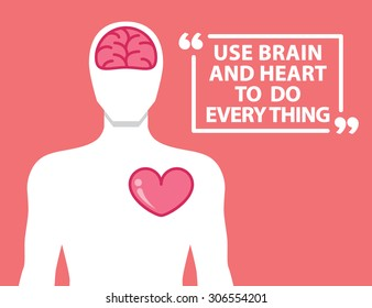 Brain and heart in human shape and quotes. Vector illustration. Passion concept. Flat and minimal design