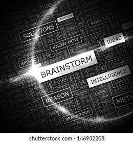 BRAINSTORM. Word cloud concept illustration. Graphic tag collection. Wordcloud collage with related tags and terms.