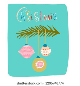 branch , decorated with Christmas balls. color lettering - christmas. vector