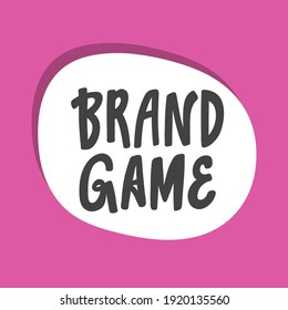 Brand Game. Hand drawn logo for company or blog challenge. Black letters in white spot on pink background.