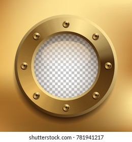 Brass porthole with transparent glass. Place your design on separate layer under the window. Vector illustration.