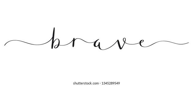 BRAVE brush calligraphy banner