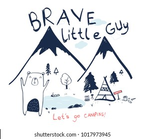 Brave little guy slogan and adventurer bear illustration vector.