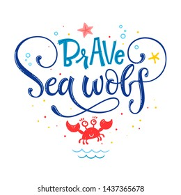 Brave Sea wolf quote. Simple white color baby shower hand drawn lettering vector logo phrase. Grotesque, script style. Doodle crab, starfish, sea waves, bubbles, jellyfish design.