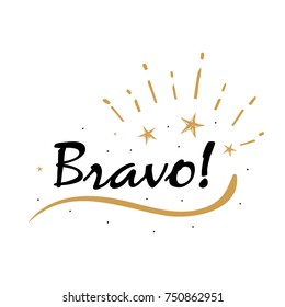 Bravo card. Beautiful greeting banner scratched calligraphy black text word gold stars. Hand drawn invitation T-shirt print design. Handwritten modern brush lettering white background isolated vector