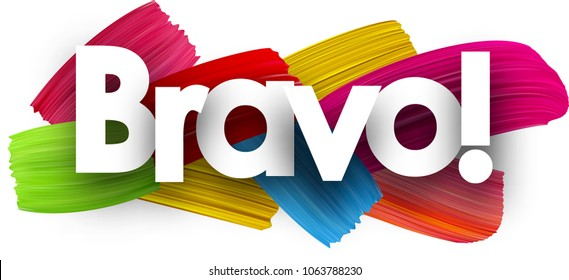 Bravo poster with colorful watercolor brush strokes. Vector paper illustration.