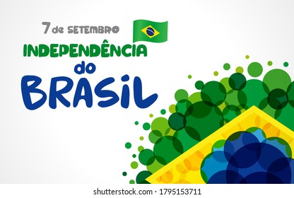 Brazil Independence Day Portuguese text, 7 September with background in Brazilian flag national color bubbles. Welcome to Brazil, 2020 design for patriotic greeting card. Vector illustration
