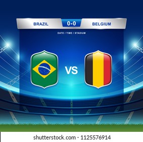 Brazil vs Belgium scoreboard broadcast template for sport soccer 2018 and football league or world tournament championship round quarter finals vector illustration