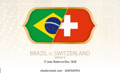 Brazil vs Switzerland, Group E. Football competition, Rostov-on-Don. On beige soccer background.