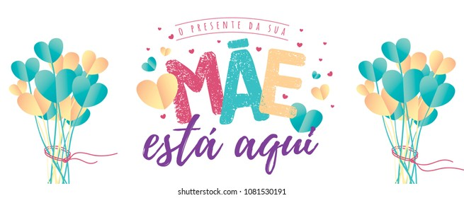 Brazilian Mothers Day Text Saying Your Mothers Gift Is Here. Greeting Card with Typographic Design. Vector Illustration. Typografic Logo.
