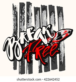 Break free. Freedom concept hand lettering motivation poster. Artistic modern brush calligraphy design for a logo, greeting cards, invitations, posters, banners, t-shorts.
